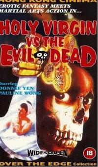 The Holy Virgin vs. the Evil Dead [1991]