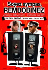 Soyez sympas rembobinez [2008]