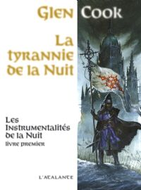 Les Instrumentalités de la Nuit : La Tyrannie de la Nuit #1 [2008]