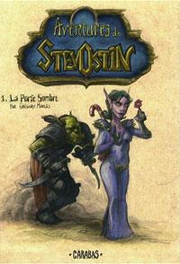 Warcraft : Les Aventures de Stevostin : La Porte Sombre [#1 - 2007]