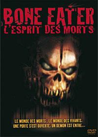 Bone Eater, l'esprit des morts [2008]