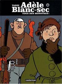 Les aventures extraordinaires d'Adèle Blanc-Sec : Tous des monstres! #7 [1994]