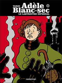 Les aventures extraordinaires d'Adèle Blanc-Sec : Le labyrinthe infernal #9 [2007]