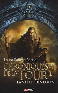 Les Chroniques de la tour : La Vallée des Loups #1 [2008]