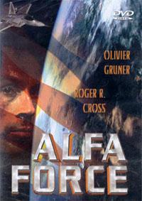 Interceptor Force : Alpha Force [2006]