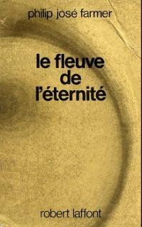 Le Fleuve de l'éternité : Le Monde du fleuve [#1 - 1972]