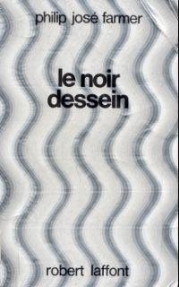 Le Fleuve de l'éternité : Le Noir dessein #3 [1980]