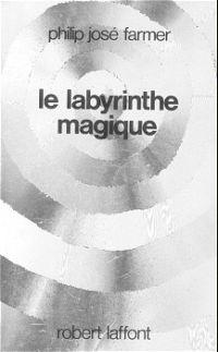 Le Fleuve de l'éternité : Le Labyrinthe magique #4 [1982]