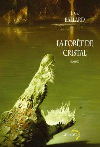 La Tétralogie des apocalypses : La Forêt de cristal [1967]