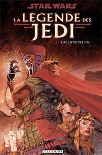 Star Wars : Légende des Jedi : L'Age d'or des Sith [#1 - 2008]