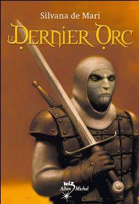 Le Dernier Elfe : Le Dernier Orc [#2 - 2008]