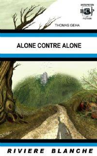 A comme alone : Alone contre Alone [#2 - 2008]