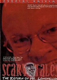 Scary Tales: The Return of Mr. Longfellow [2003]