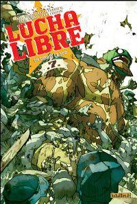 Lucha Libre : On dirait le Sud #7 [2008]