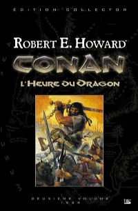 Conan : L'Heure du dragon - Intégrale #2 [2008]
