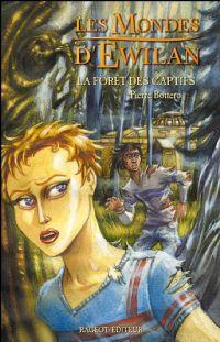 Les Mondes d'Ewilan : La forêt des captifs #1 [2004]