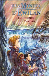 Les Mondes d'Ewilan : L'Oeil d'Otolep #2 [2005]