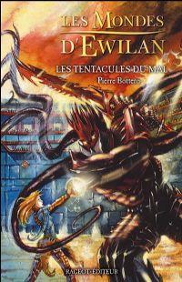 Les Mondes d'Ewilan : Les tentacules du mal [#3 - 2005]