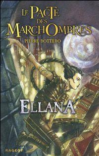 Le Pacte des Marchombres : Ellana #1 [2006]