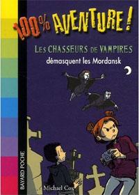 Les chasseurs de vampires démasquent les Mordansk [#2 - 2006]