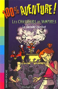 Les Chasseurs de vampires : 100% Aventures : Le dernier combat #3 [2007]