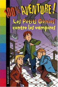 100% Aventures : Les Petits Génies contre les vampires [#6 - 2006]
