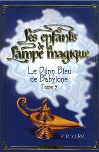 Les enfants de la lampe magique : Le Djinn Bleu de Babylone #2 [2006]