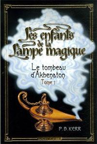 Les enfants de la lampe magique : Le tombeau d'Akhénaton [#1 - 2006]