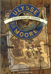 Ulysse Moore : Les Clefs du Temps #1 [2006]
