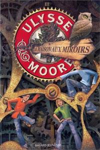 Ulysse Moore : La Maison aux miroirs [#3 - 2007]