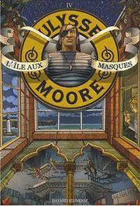 Ulysse Moore : L'île aux masques #4 [2007]