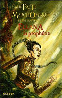 Le Pacte des Marchombres : Ellana, La Prophétie [#3 - 2008]