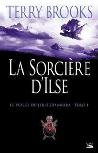 Le Voyage du Jerle Shannara : La sorcière d'Ilse #1 [2008]