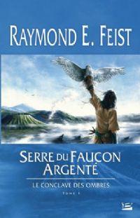 Les Chroniques de Krondor : Le Conclave des Ombres : Serre du Faucon argenté #1 [2008]