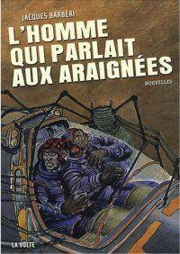 L'Homme qui parlait aux araignées [2008]