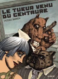 Narcose : Le Tueur venu du centaure [#3 - 2010]