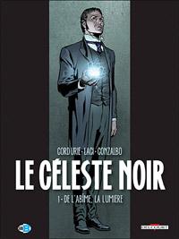 Le céleste noir : De l'abîme, la lumière #1 [2008]