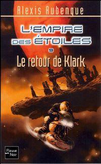 L'Empire des étoiles : Le Retour de Klark [2008]