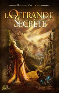 La fortune de l'Orbiviate : L'offrande secrète #1 [2008]