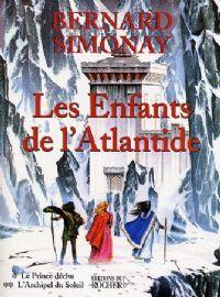 Les Enfants de l'Atlantide : Le Prince déchu et L'Archipel du Soleil [2005]
