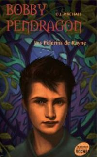 Bobby Pendragon : Les Pélerins de Rayne #8 [2008]
