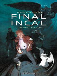 Final Incal - Les Quatre John Difool #1 [2008]