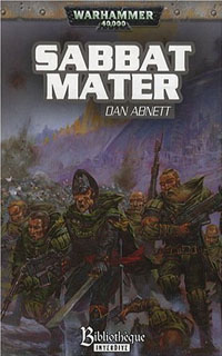 Warhammer 40 000 : Série Fantômes de Gaunt, Cycle Second, La Sainte: Sabbat Mater #7 [2008]