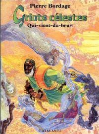 Griots Célestes : Qui-vient-du-bruit [#1 - 2002]