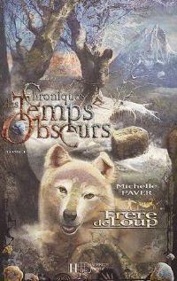 Chroniques des Temps Obscurs : Frère de Loup [#1 - 2005]