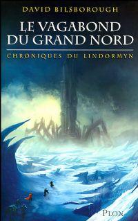 Chroniques du Lindormyn : Le Vagabond du Grand Nord #1 [2008]