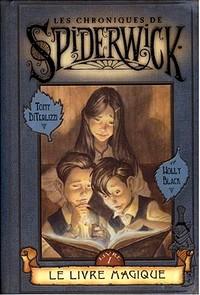 Les Chroniques de Spiderwick : Chroniques de Spiderwick : Le livre magique [tome 1 - 2004]