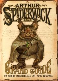 Les Chroniques de Spiderwick : Arthur Spiderwick : Grand guide du monde merveilleux qui vous entoure [2006]