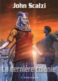 Le Vieil Homme et la Guerre : La Dernière Colonie #3 [2008]