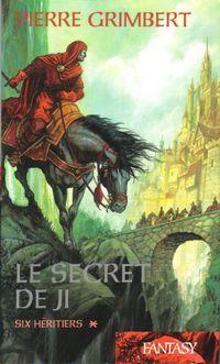 Le Cycle de Ji : Le Secret de Ji : Six héritiers tome 1 [1996]